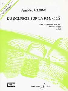 ALLERME JEAN-MARC DU SOLFEGE SUR LA F.M. 440.2 - CHANT/AUDITION/ANALYSE - ELEVE
