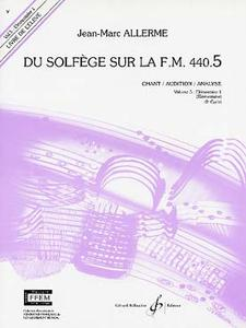 ALLERME JEAN-MARC DU SOLFEGE SUR LA F.M. 440.5 - CHANT/AUDITION/ANALYSE - ELEVE