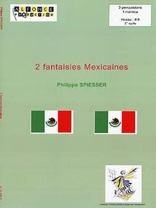 Philippe Spiesser - 2 fantaisies Mexicaines