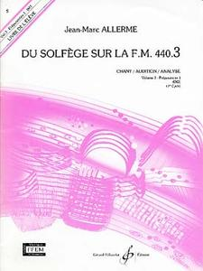 ALLERME JEAN-MARC DU SOLFEGE SUR LA F.M. 440.3 - CHANT/AUDITION/ANALYSE - ELEVE