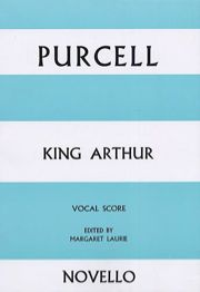 PURCELL - King Arthur Vocal Score