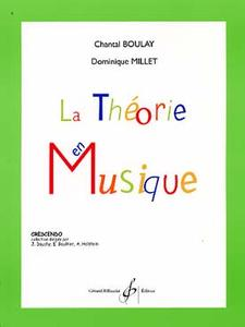 BOULAY CHANTAL LA THEORIE EN MUSIQUE