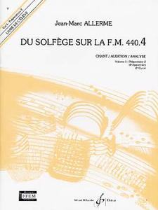 ALLERME JEAN-MARC DU SOLFEGE SUR LA F.M. 440.4 - CHANT/AUDITION/ANALYSE - ELEVE
