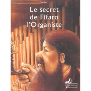 Sourine - Le secret de Fifaro l'Organiste