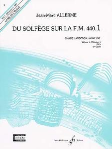 ALLERME JEAN-MARC DU SOLFEGE SUR LA F.M. 440.1 - CHANT/AUDITION/ANALYSE - ELEVE