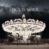 "Album SPICY WASHER ""Just To Play"""